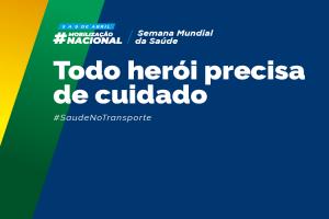 Mobilização nacional do SEST SENAT intensifica ações de combate à covid-19 na Semana Mundial da Saúde