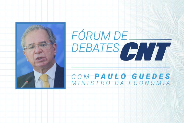 Fórum CNT de Debates recebe ministro da Economia, Paulo Guedes; inscrições estão abertas