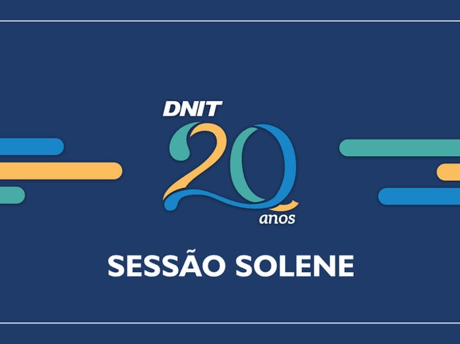 DNIT recebe homenagem do Senado Federal pelos 20 anos